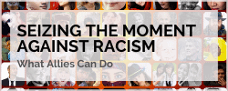 Seizing the moment against racism